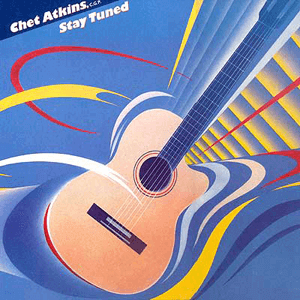 Chet Atkins - Stay Tuned